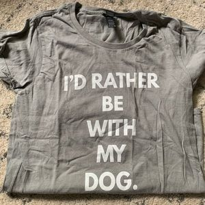 Tops - Id rather be with my dog gray t-shirt women's sm